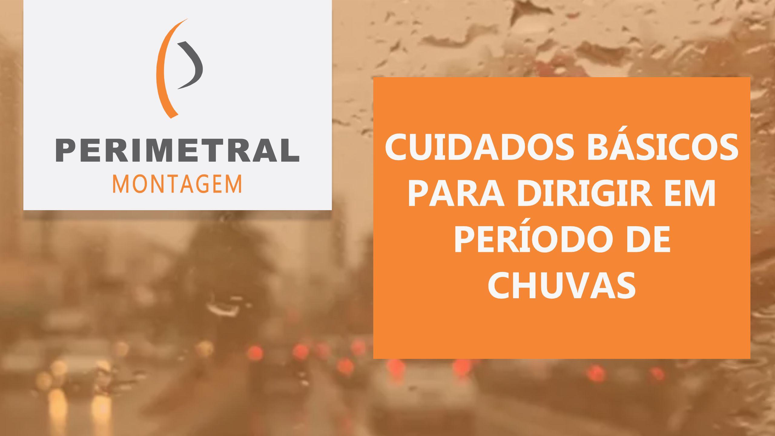 CUIDADOS BÁSICOS PARA DIRIGIR EM PERÍODO DE CHUVAS